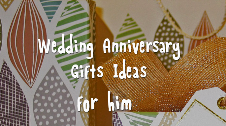Wdding Anniversary gifts ideas for him